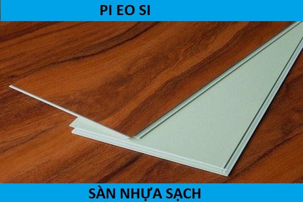 Sàn nhựa sạch PI EO SI - Thương hiệu nổi tiếng nhất, san nhua sach